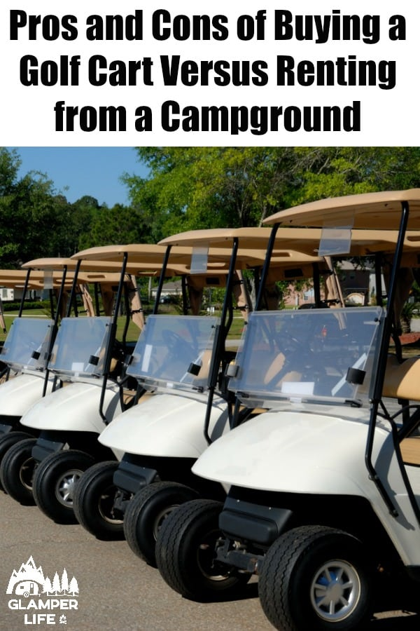 Pros and Cons of Buying a Golf Cart Versus Renting from a Campground